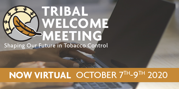 Tribal Welcome Meeting: Shaping our future in Tobacco Control